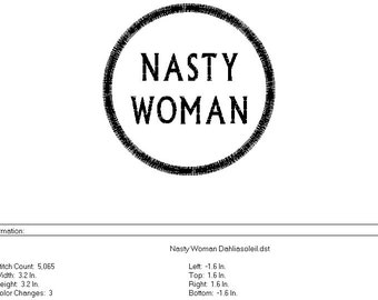 Machine embroidery Nasty Woman design DST file - not an iron on patch - embroidery machine file - Brother sewing machine, digital download
