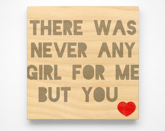 """Valentines Day Gift for Her- Valentines Gift for Her- Birthday Gift for Girlfriend- Never Any Girl as Loved as You Art Block Sign- 4"""" x 4"""""""
