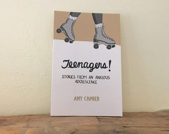 Teenagers! Stories from an Anxious Adolescence
