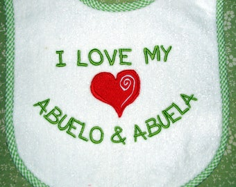 I Love My Abuela and Abuelo and More.  Personalized Baby Bib.  3 Sizes.