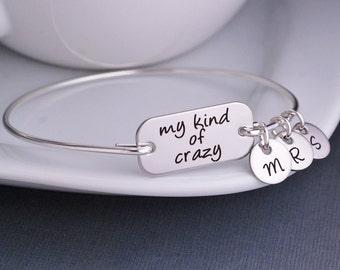 My Kind of Crazy, Friendship Bracelet, BFF Jewelry, Gift for Friends, Bangle Bracelet