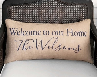 Welcome To Our Home - Personalized Family Name  Pillow Burlap Feed Sack  - Welcome Pillow - Family Name Decor