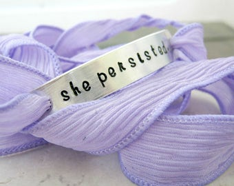 She Persisted Bracelet, Silk Ribbon Wrap Bracelet, hand dyed silk, choice of color, motivation, female empowerment, inspiration, persist