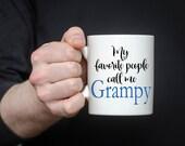 My Favorite People call me Grampy Coffee Mug | Coffee Mug for Grandfather | Coffee Mug for Him | Father's Day Coffee Mug | 11 oz 15 oz Mug
