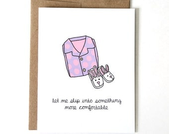 Valentine's Day Card - Slip Into Something Comfortable