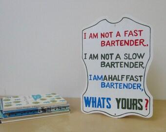 Vintage Half Fast Bartender Humorous Wood Sign