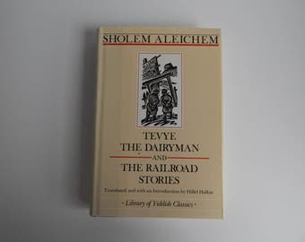 Tevye The Dairyman and The Railroad Stories by Sholem Aleichem / Hardcover with Dust Jacket / 1987 Edition
