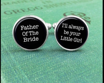Wedding Cufflinks, Father Of The Bride Cufflinks, I'll Always Be Your Little Girl, Father Of The Bride Gift, Wedding Gift for Dad, Keepsake