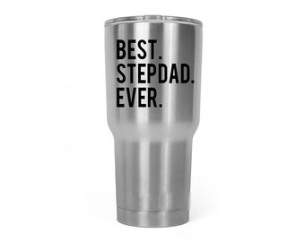 Best Stepdad Ever Vinyl Decal - Decal for YETI, RTIC, Ozark Trails or your choice stainless steel tumbler.