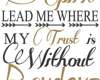 Spirit Lead Me Where My Trust is Without Borders Scripture  Wall Art Words Vinyl Lettering Decal