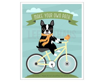 70D Dog Print - Make Your Own Path Print - Boston Terrier on Bicycle Wall Art - Boston Terrier Print - Boston Terrier Art - Bicycle Print
