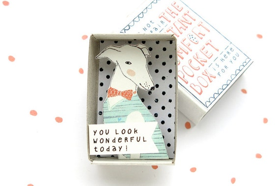 The Instant Comfort Pocket Box - greyhound dog - you look wonderful today! - cheer up box - motivational card