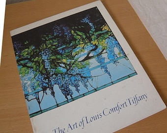 SPRING SALE The Art Of LOUIS Comfort Tiffany, The Fine Arts Musuems of San Francisco 1981