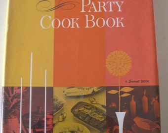 A Sunset Book The Dinner Party Cookbook 1962 Hardcover Dust Jacket Mid Century Modern Menlo Park CA