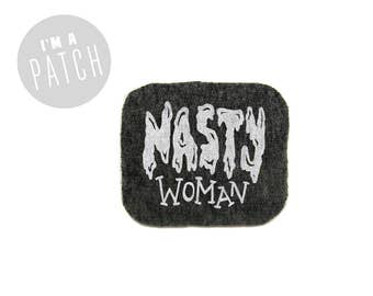 Nasty Woman Patch - Hand Printed Sew On Feminist Patch in Heather Black & White