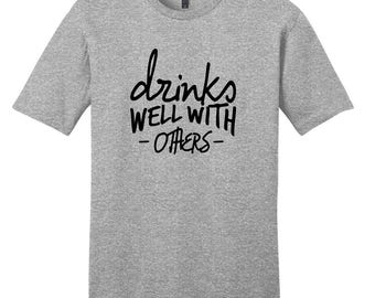 Drinks Well With Others - Funny Drinking Quote T-Shirt