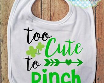 Too Cute to Pinch St Patrick's Day Bib - Baby - Irish - Leprechaun - Clover
