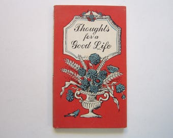 vintage book - Thoughts for a GOOD LIFE - circa 1959, inspirational thoughts, day by day, Pauper Press