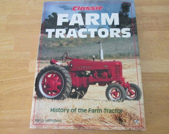 Classic Farm Tractors History of the farm Tractor by Leffingwell