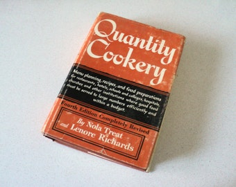 1960s Quantity Cookery: Menu Planning and Cookery for Large Numbers Cookbook by Nola Treat and Lenore Richards