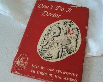 1940s Don't Do It, Doctor: a Patient's Eye View of Hospital Life by Jan Kenworthy, Disney Illustrator Hal Ambro