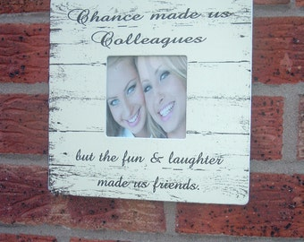 Shabby chance made us colleagues fun and laughter made us friends photo frame