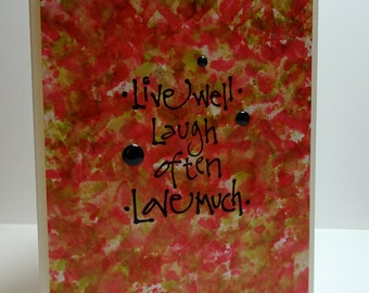 Handmade Inspirational Card - Live Well, Laugh Often, Love Much In White, Pink, Green