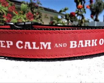 "Dog Collar, 1"" Quick Release buckle, or ,Martingale collar, style, Keep Calm Bark On -  full description & size guide withing"