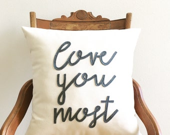love you most pillow cover, valentine gift, typography pillow cover, phrase pillow cover, natural, word pillow, kids decor