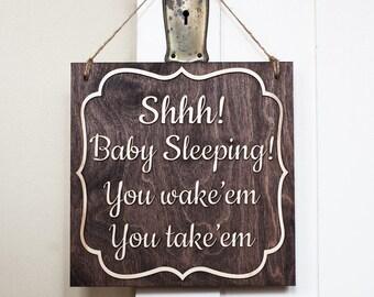 Baby Sleeping Sign You Wake'em You Take'em |Shhh! | Baby Sleeping Sign | Naptime Door Sign |  baby sleeping | Baby Sleeping Sign Quiet