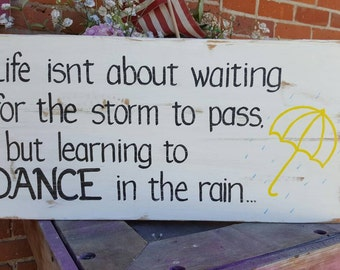 Life isn't about....Dance in the Rain SIGN Umbrella Handmade Fun Wood distressed Wooden 12x24 WHAGN