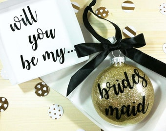 Personalized Bridesmaid Proposal Gift, Will You Be My Bridesmaid Ornament, Maid of Honor Gift, Will You Be My Flower Girl Bridal Party Gifts
