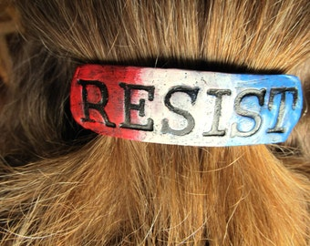 Barrette with the word Resist in Red, White Blue Colors Resistance Action French Hair Clip Pony Tail Clay Handstamped