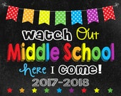 Watch Out Middle School Chalkboard sign, 2017-2018, Last Day of School sign, Instant Download, photo booth, middle school graduation