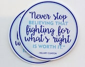 Never stop fighting for what is right Hillary quote vinyl sticker