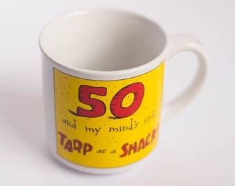 50th Birthday Mug, Over The Hill Coffee Mug, Vintage 90s Mug, 50 And My Mind's Still Tarp As A Shack, Vintage Shoebox Mug, Gag Gift