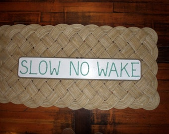 SLOW NO WAKE Wooden Sign With Rope Letters Nautical Decor Great Gift