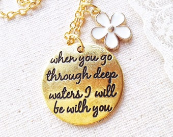 Motivational quote pendant necklace, when you go through deep waters i will be with you inspirational words, gift for friend in need of hope
