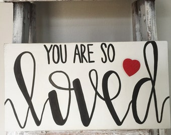 Rustic Soul Designs, you are so loved, wood sign, valentines gift, Hand Painted Wood Sign,