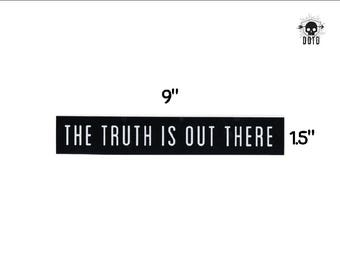 The Truth Is Out There sticker - xfiles x files - opaque decal - bumper sticker laptop decal geek gift I want to believe