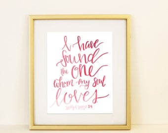 Song of Songs 3:4 I Found the One Whom My Soul Loves Handletter Modern Calligraphy Valentine's Day Watercolor Digital Print Love Marriage