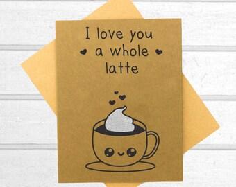 Latte Love Card - Funny love you card - Valentines Day Card - Boyfriend Card - Kawaii Card - Love Card For Him - Cute I Love You Card - Puns