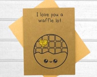Waffle Love Card - Funny Greeting Card - Boyfriend Card - Pun Card - Blank Card - Funny Friend Card - Cute Card - Valentines - Anniversary