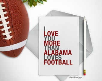 Alabama Football Sports Card, I Love You More Than Alabama Loves Football, A2 Size Greeting Card, Free U.S. Shipping
