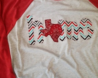 HOME ~TEXAS~ Appliqued Raglan Baseball Adult Shirt (Can be customized w/ your STATE)
