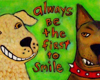 "Print, ""Always be the First to Smile"" 11 x 14 in."
