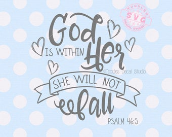 God is within her she will not fall svg, Religious svg quote, vector cutting file, Cutter ready file for cricut silhouette -tds305