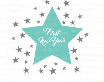 First New Years SVG - Baby New Years SVG - First New Years with Stars SVG - Cutting files for the New Year