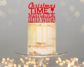Christmas Time Mistletoe and Wine' Cake Topper