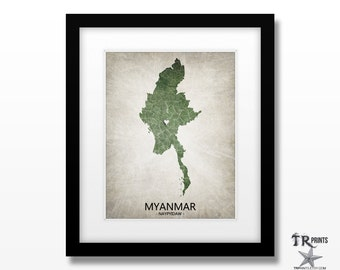 Myanmar Map Art Print - Home Is Where The Heart Is Love Map - Original Custom Map Art Print Available in Multiple Size and Color Options